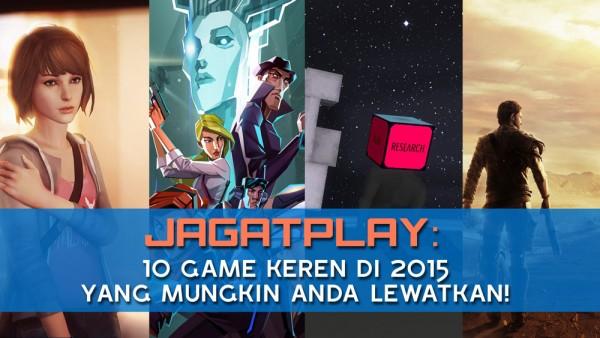 10-Game-Keren-di-2015-yang-Mungkin-Anda-Lewatkan!