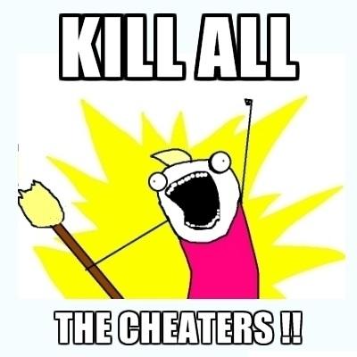 kill all the cheaters1