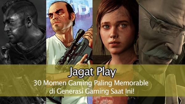 30 Momen Gaming Paling Memorable di Generasi Gaming Saat Ini!