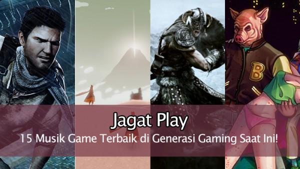 15 Musik Game Terbaik di Generasi Gaming Saat Ini!