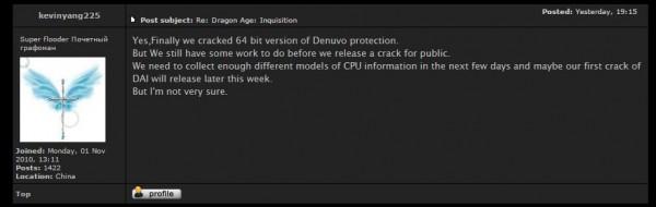 Kelompok 3DM mengaku sudah membobol sistem keamanan game terbaru - Denuvo. Uji coba di Dragon Age: Inquisition memperlihatkann bahwa game tersebut bisa dijalankan tanpa Origin sama sekali. Namun sayangnya, mereka masih harus melakukan uji coba lebih lanjut sebelum siap merilisnya ke publik,