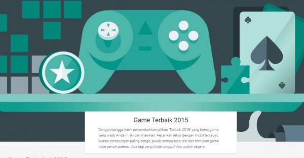 Google memilih game yang mereka anggap pantas menyandang  predikat sebagai yang terbaik tahun 2015 ini.
