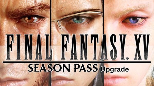 Belum dirilis, Final Fantasy XV sudah mengumumkan Season Pass.