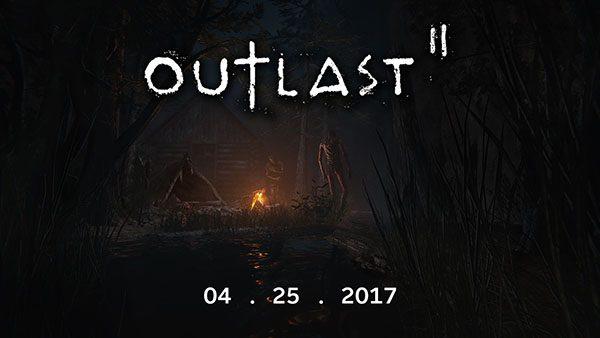 Outlast 2 akan dirilis pada tanggal 25 April 2017 mendatang.