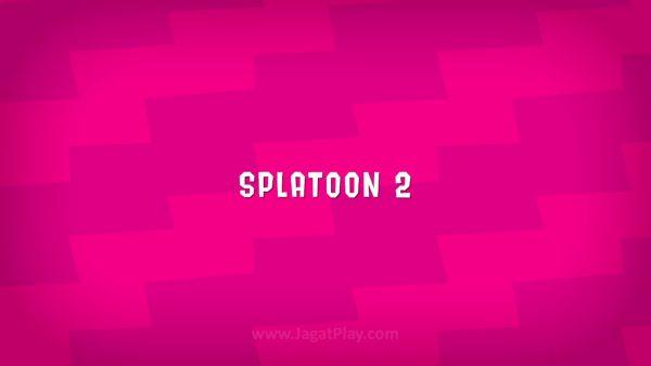 Splatoon 2 jagatplay part 1 (3)