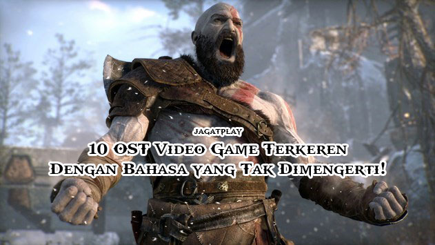 10 Ost Video Game Terkeren Dengan Bahasa Yang Tak Dimengerti Jagat Play