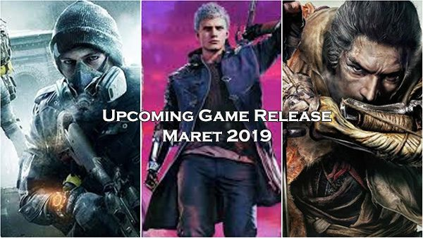 upcoming game release maret 2019