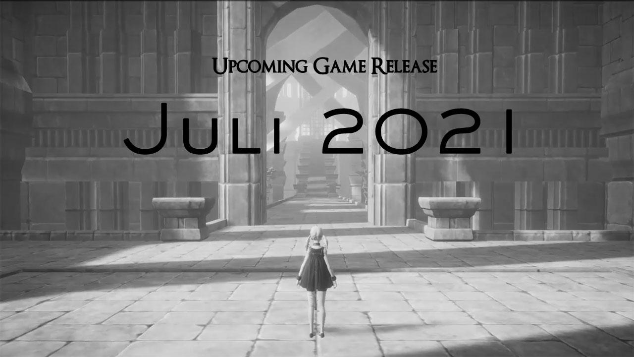 upcoming game release juli 2021